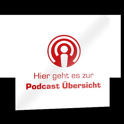 Hier geht es zur Podcast Übersicht